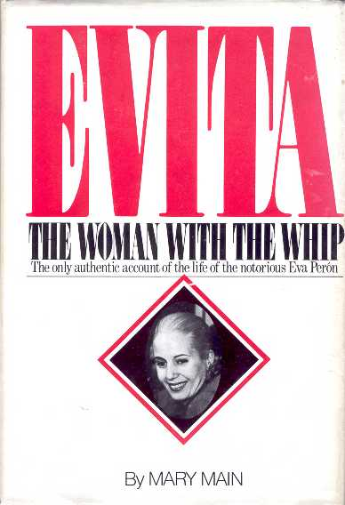 EVITA. THE WOMAN WITH THE WHIP